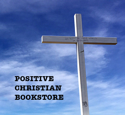 Positive Christian Bookstore - Positive Thinking Network - Positive Thinking Doctor - David J. Abbott M.D.