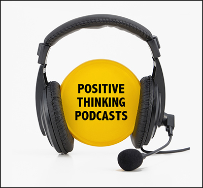 Positive Thinking Podcasts- Positive Thinking Network - Positive Thinking Doctor - David J. Abbott M.D.