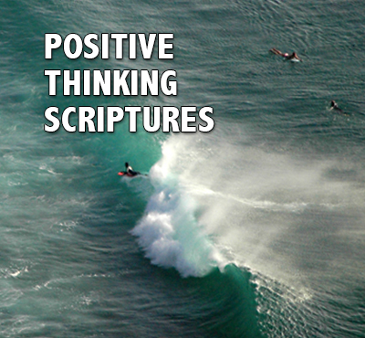Positive Thinking Scriptures - Positive Thinking Network - Positive Thinking Doctor - David J. Abbott M.D.